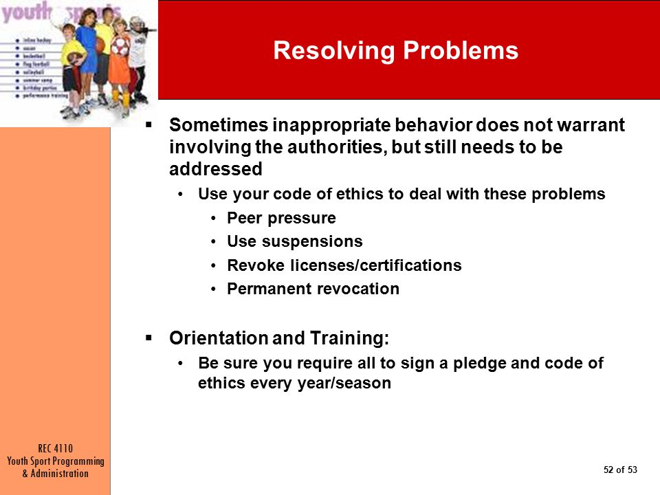 Resolving Problems Sometimes inappropriate behavior does not warrant involving the authorities, but still needs to be addressed.