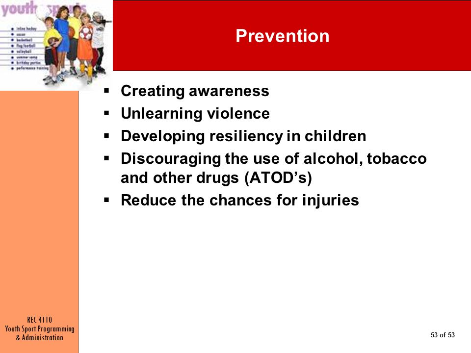 Prevention Creating awareness Unlearning violence