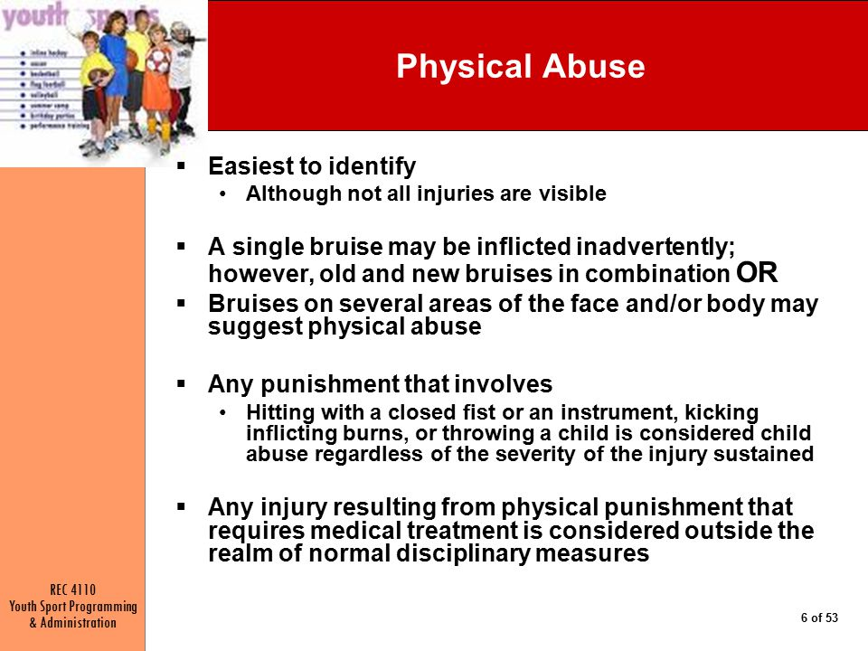 Physical Abuse Easiest to identify