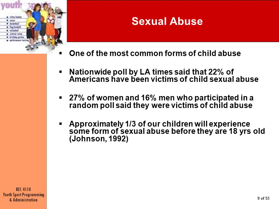 Sexual Abuse One of the most common forms of child abuse