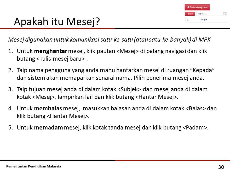 Apakah itu Mesej Mesej digunakan untuk komunikasi satu-ke-satu (atau satu-ke-banyak) di MPK.