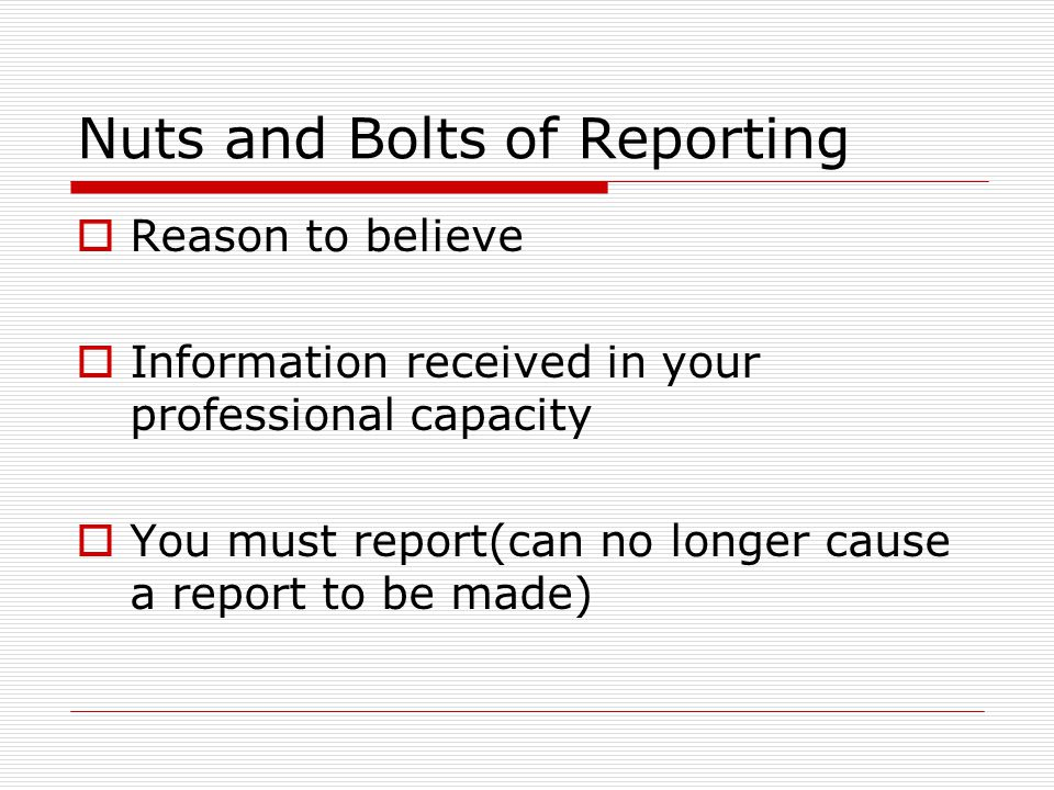 Nuts and Bolts of Reporting