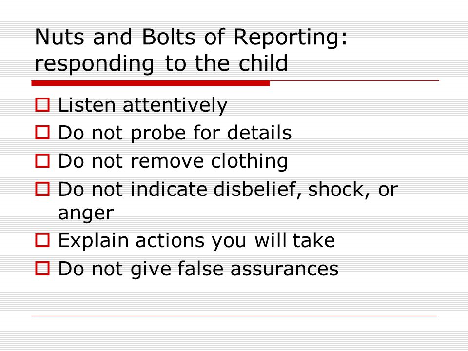 Nuts and Bolts of Reporting: responding to the child