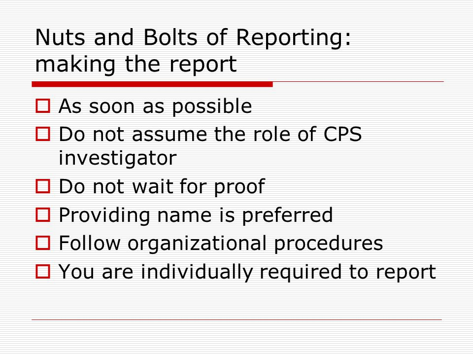 Nuts and Bolts of Reporting: making the report