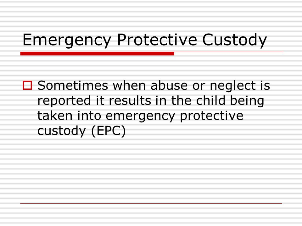 Emergency Protective Custody