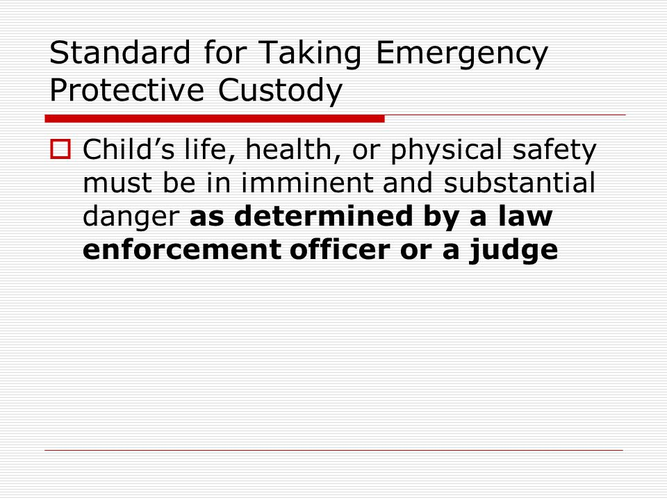 Standard for Taking Emergency Protective Custody