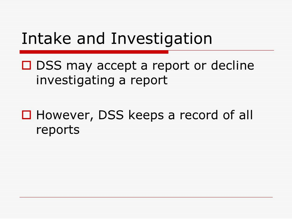 Intake and Investigation