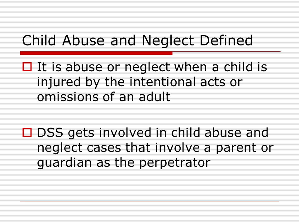 Child Abuse and Neglect Defined