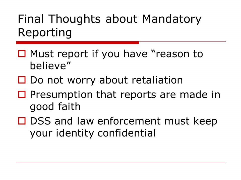 Final Thoughts about Mandatory Reporting