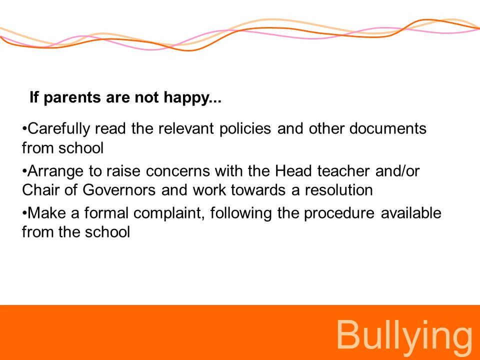 Bullying If parents are not happy...