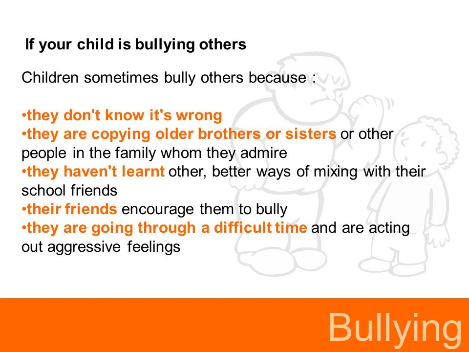 Bullying If your child is bullying others