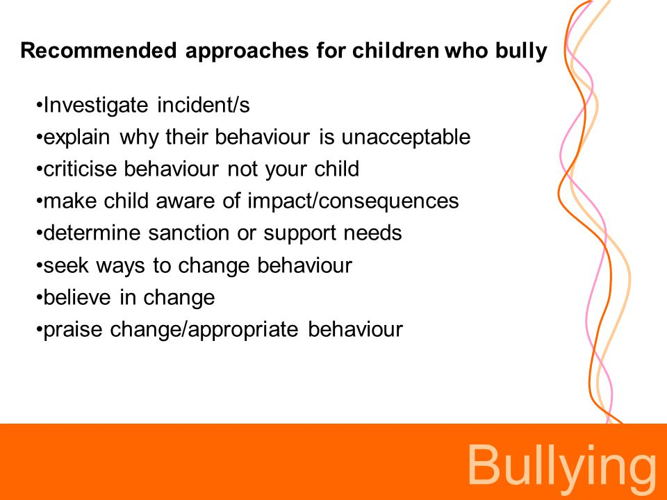 Bullying Recommended approaches for children who bully