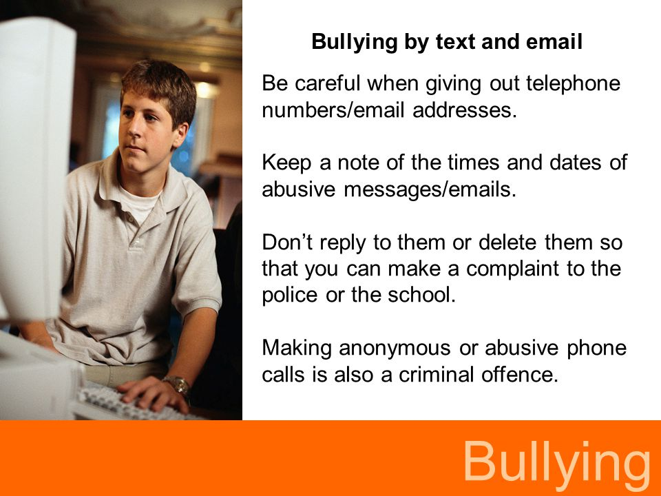 Bullying Bullying by text and email