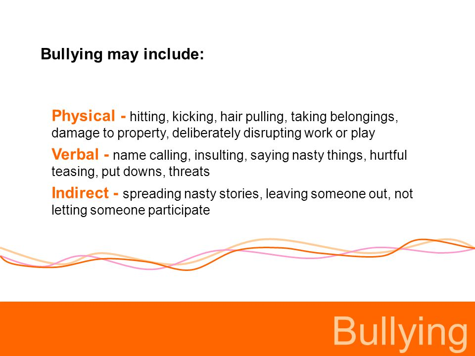 Bullying Bullying may include: