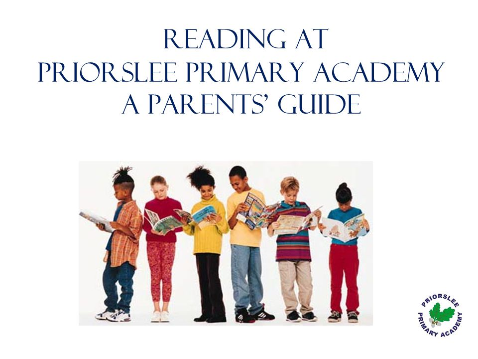 READING At Priorslee Primary Academy A Parents' guide