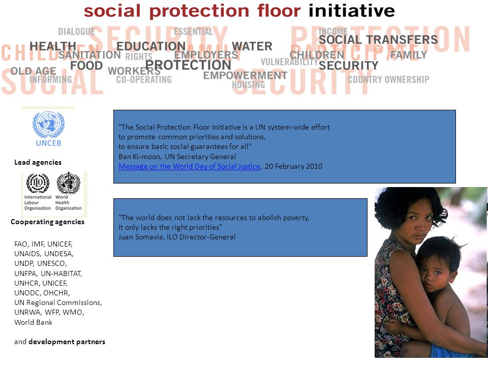 The Social Protection Floor Initiative is a UN system-wide effort
