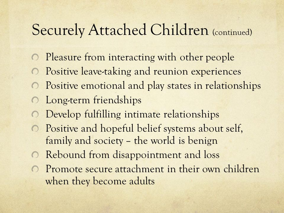 Securely Attached Children (continued)