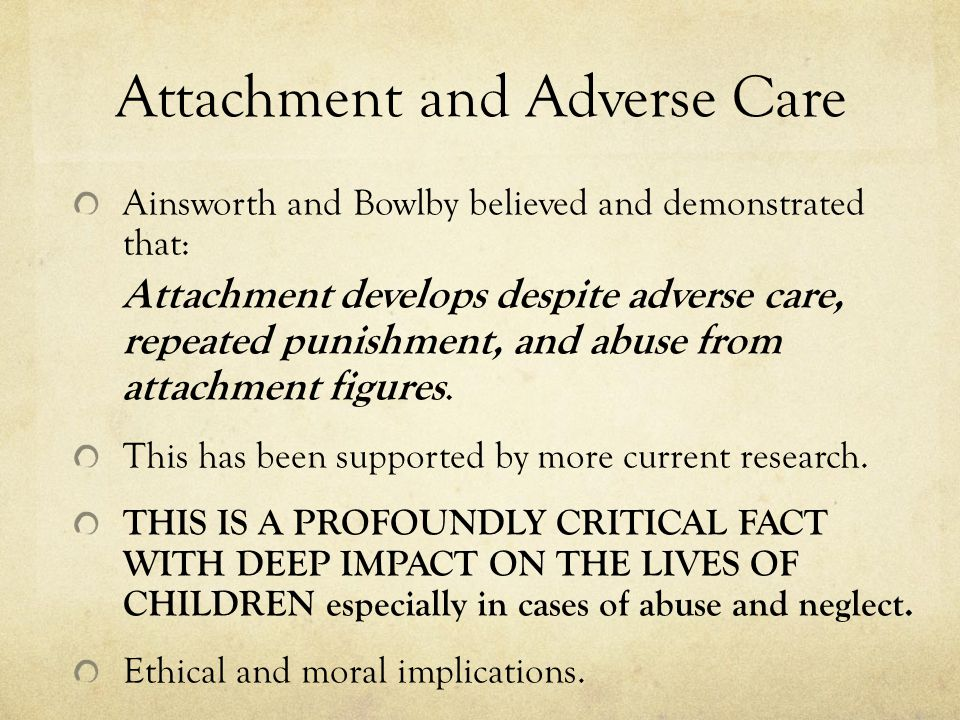 Attachment and Adverse Care