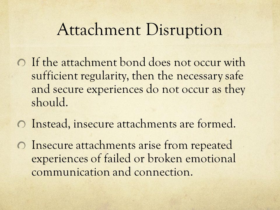 Attachment Disruption