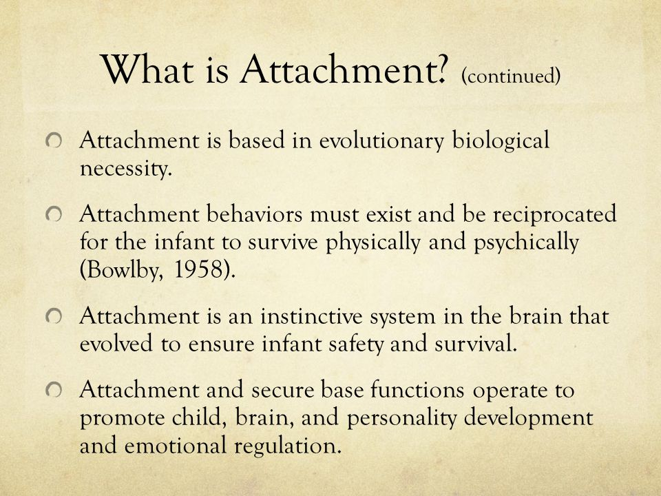 What is Attachment (continued)