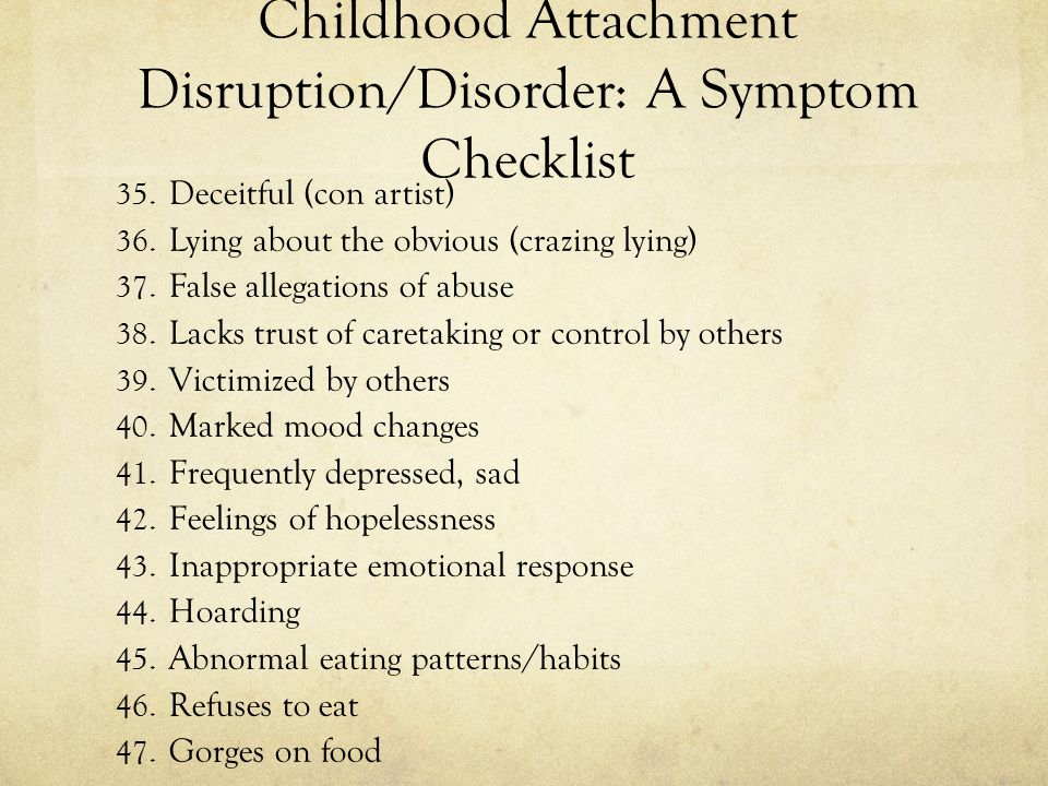 Childhood Attachment Disruption/Disorder: A Symptom Checklist