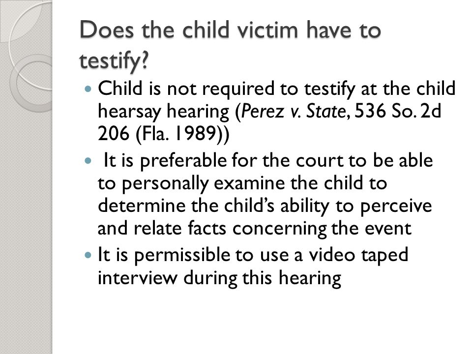Does the child victim have to testify