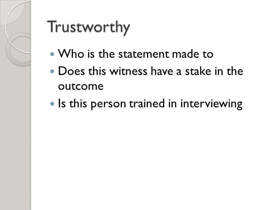 Trustworthy Who is the statement made to