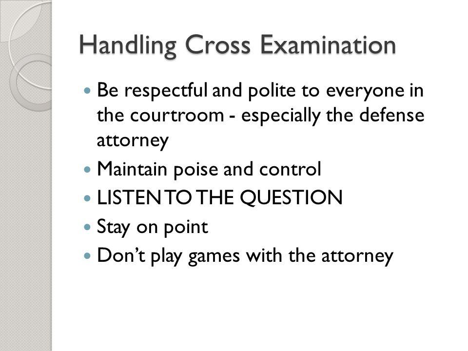 Handling Cross Examination