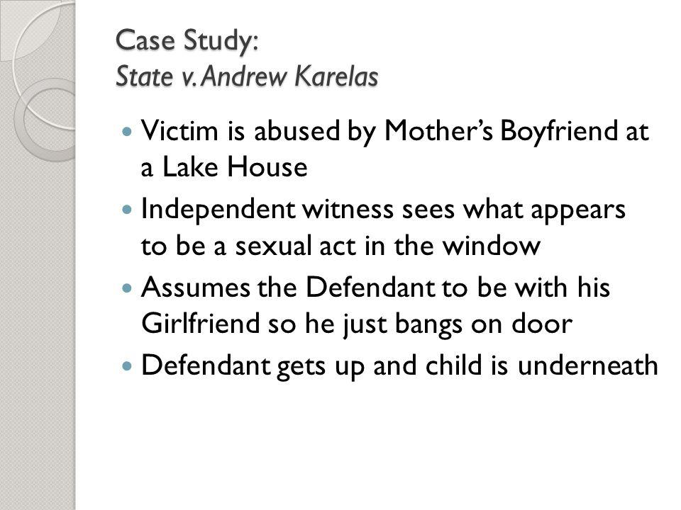 Case Study: State v. Andrew Karelas