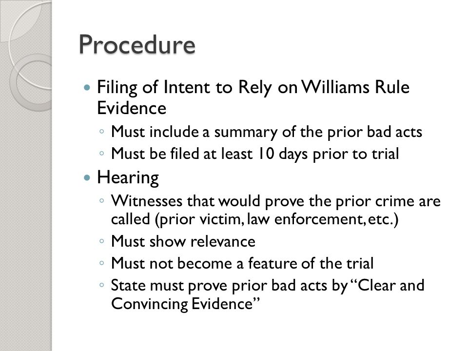 Procedure Filing of Intent to Rely on Williams Rule Evidence Hearing
