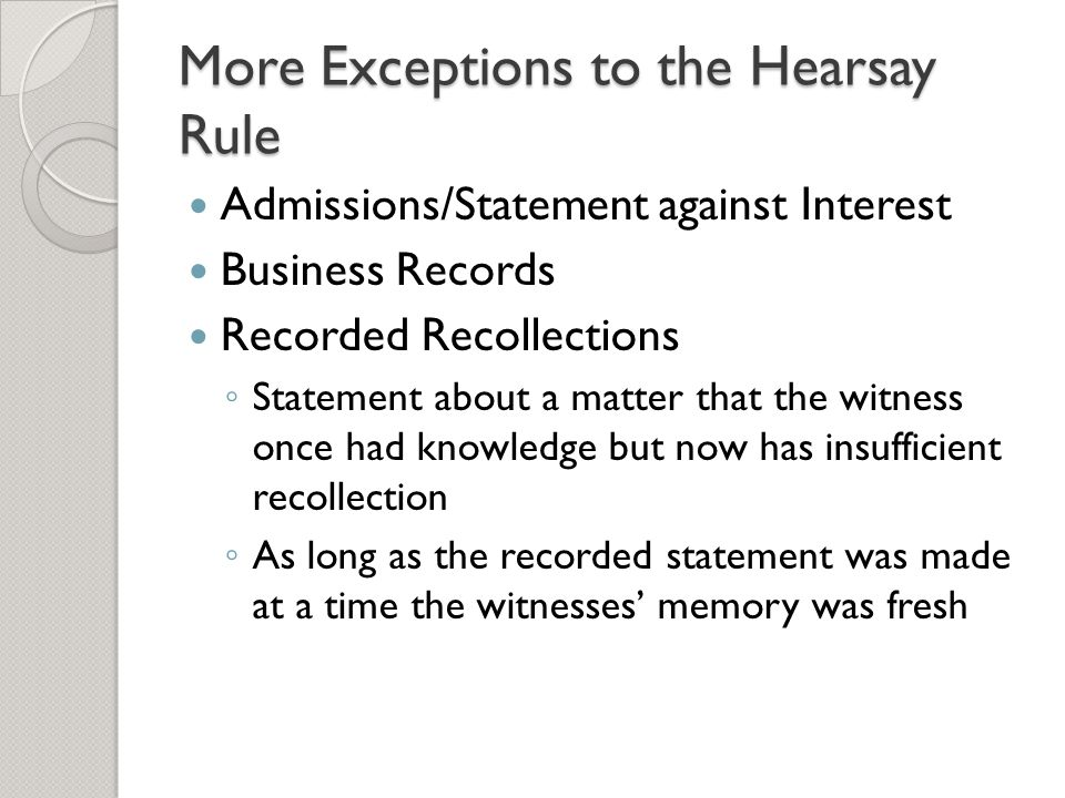 More Exceptions to the Hearsay Rule