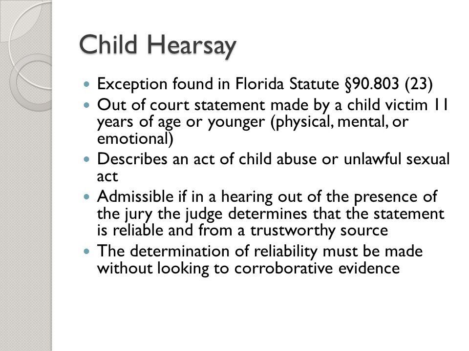 Child Hearsay Exception found in Florida Statute §90.803 (23)