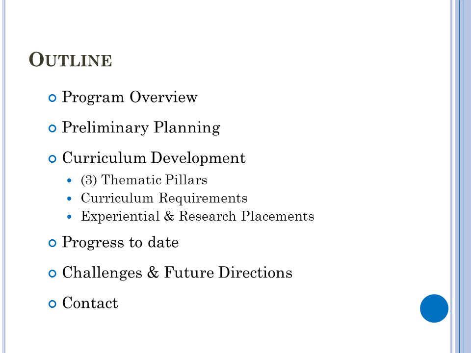 Outline Program Overview Preliminary Planning Curriculum Development