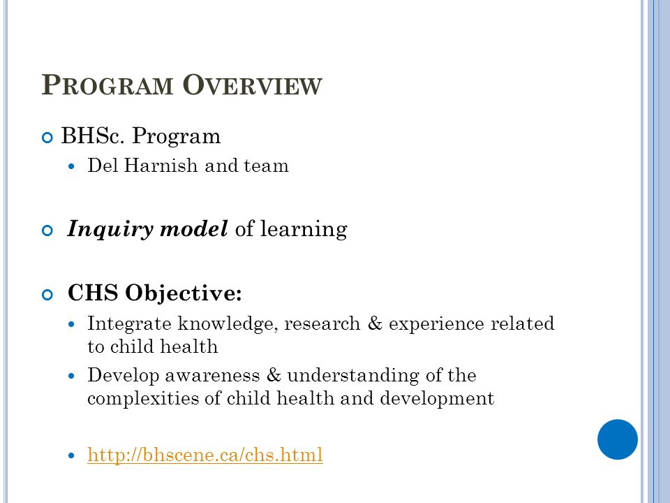 Program Overview BHSc. Program Inquiry model of learning