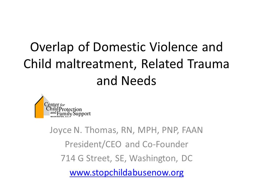 Overlap of Domestic Violence and Child maltreatment, Related Trauma and Needs