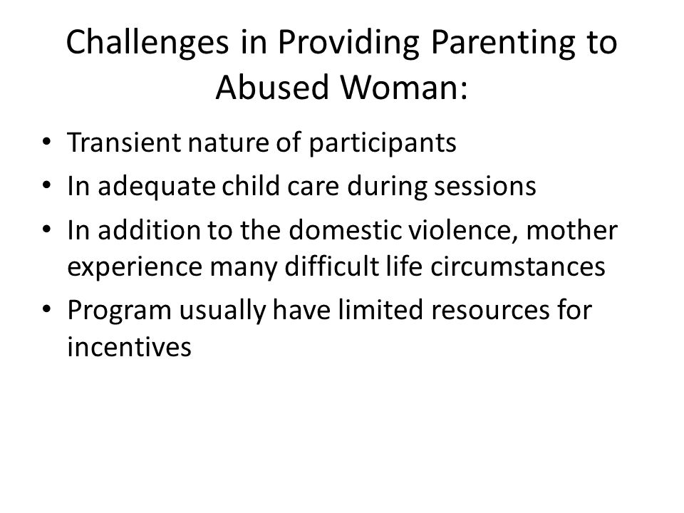 Challenges in Providing Parenting to Abused Woman: