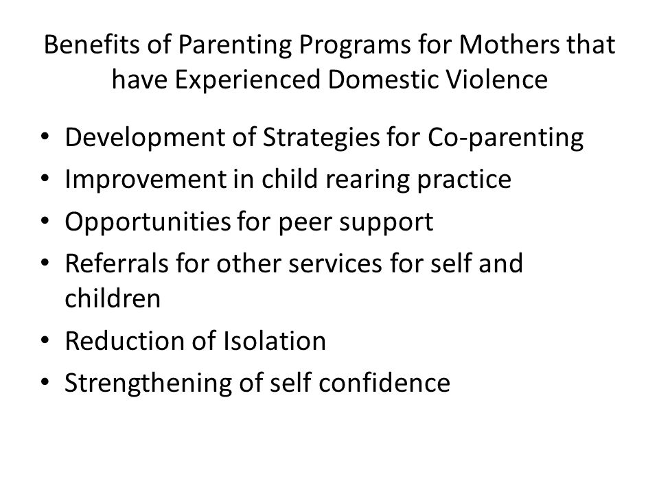 Benefits of Parenting Programs for Mothers that have Experienced Domestic Violence