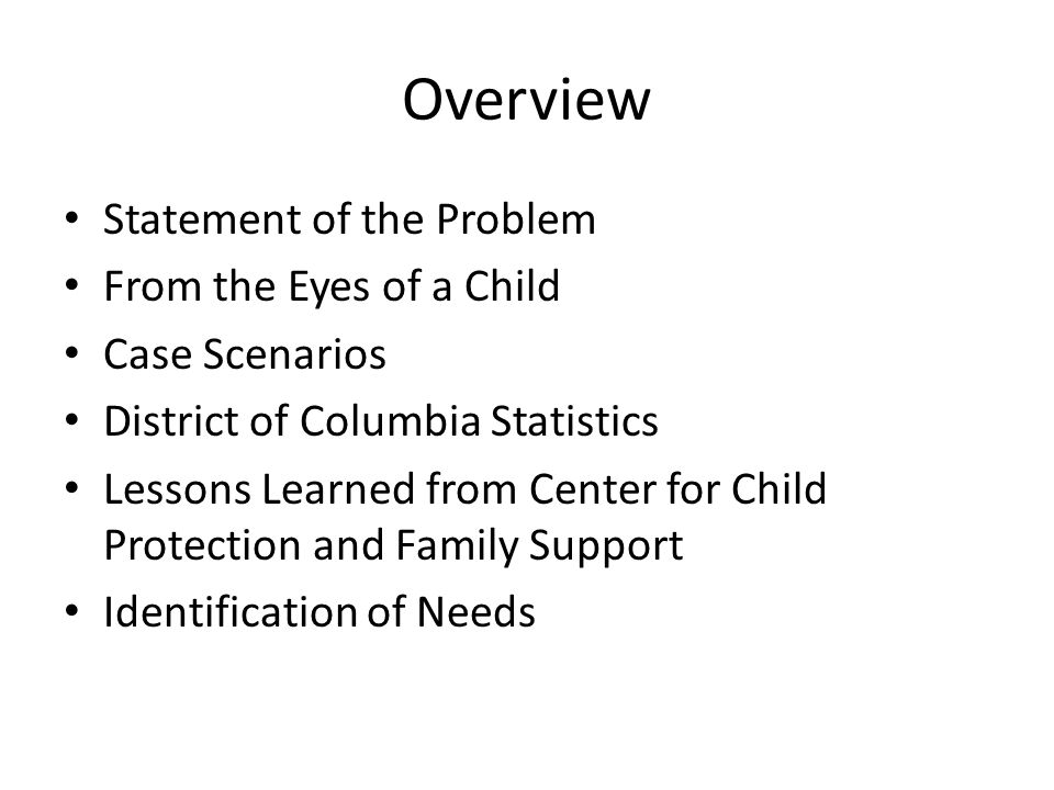 Overview Statement of the Problem From the Eyes of a Child