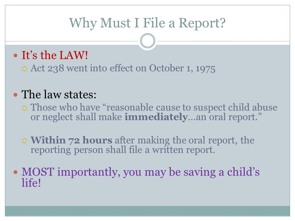Why Must I File a Report It's the LAW! The law states: