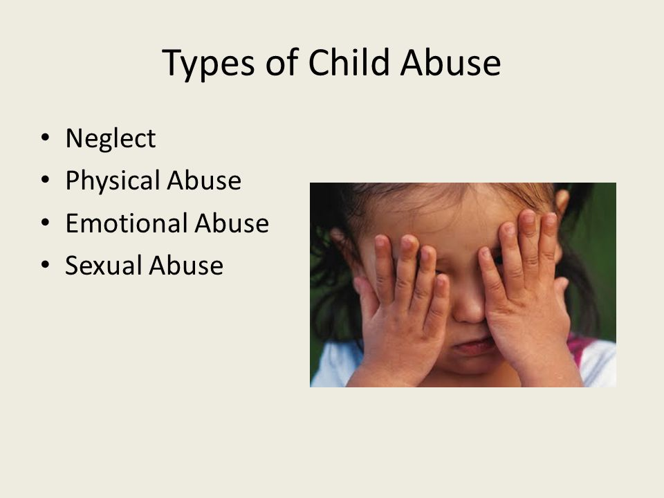 Types of Child Abuse Neglect Physical Abuse Emotional Abuse