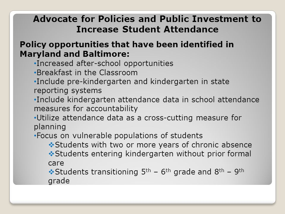 Advocate for Policies and Public Investment to Increase Student Attendance