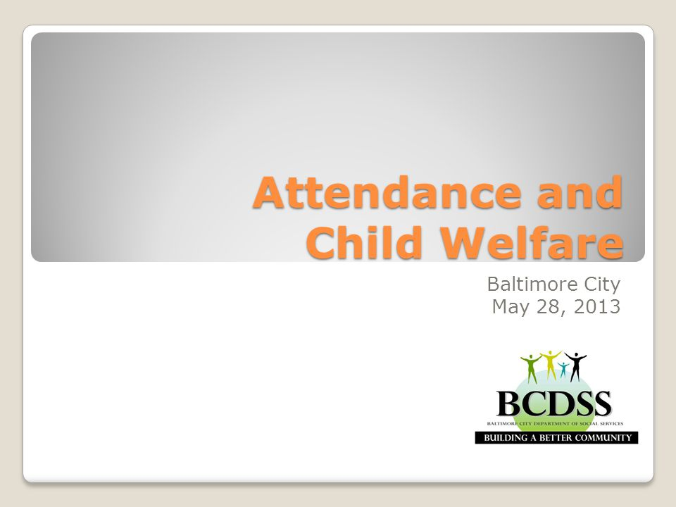 Attendance and Child Welfare