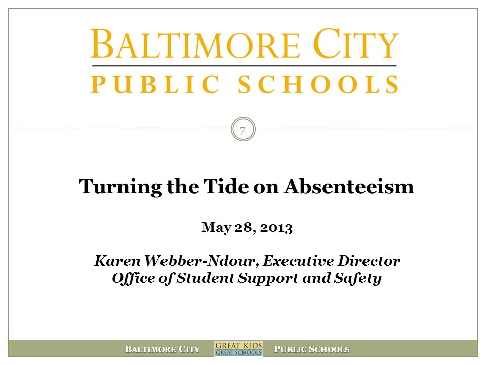 Turning the Tide on Absenteeism May 28, 2013 Karen Webber-Ndour, Executive Director Office of Student Support and Safety