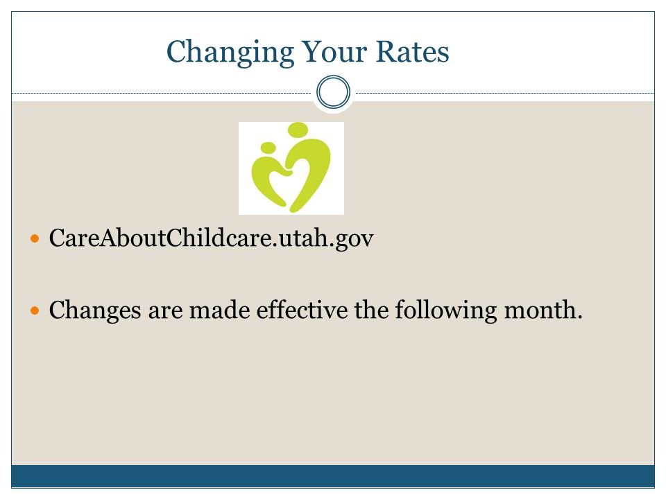Changing Your Rates CareAboutChildcare.utah.gov