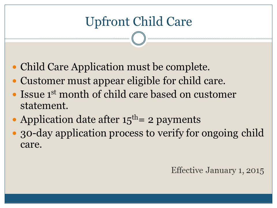Upfront Child Care Child Care Application must be complete.