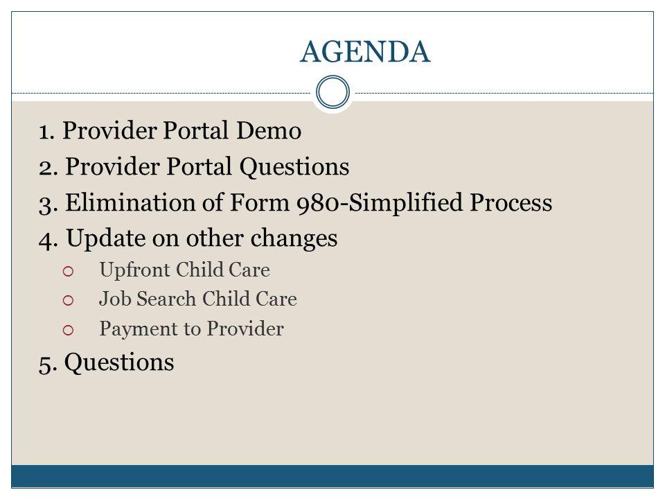AGENDA 1. Provider Portal Demo 2. Provider Portal Questions