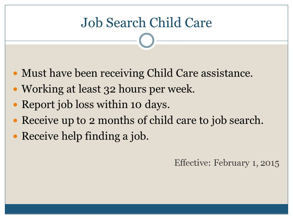 Job Search Child Care Must have been receiving Child Care assistance.