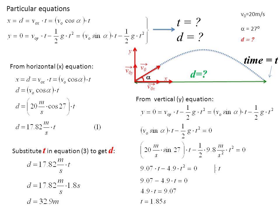 t = d = time = t d= Particular equations