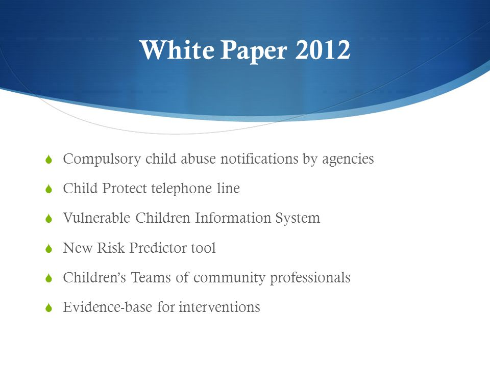 White Paper 2012 Compulsory child abuse notifications by agencies