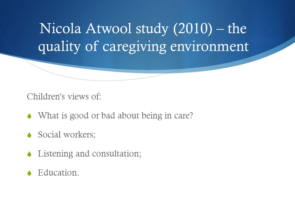 Nicola Atwool study (2010) – the quality of caregiving environment